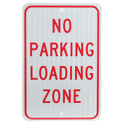 No Parking Loading Zone, Aluminum Sign, .080mm Thick